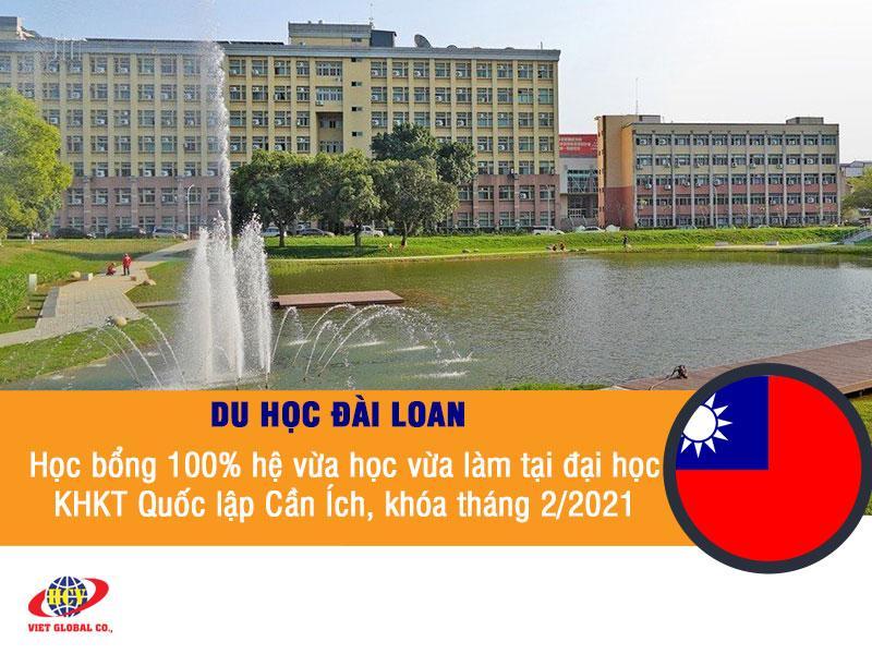 Du học Đài Loan: Học bổng 100% hệ vừa học vừa làm tại đại học KHKT Quốc lập Cần Ích, khóa tháng 2/2021